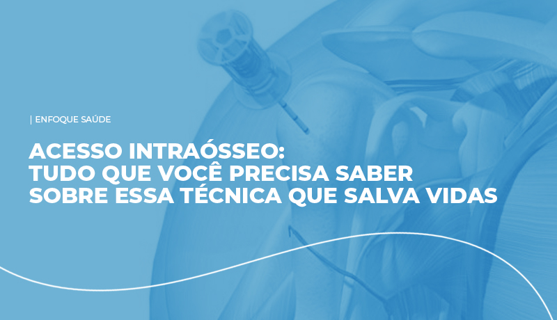 Acesso Intraósseo